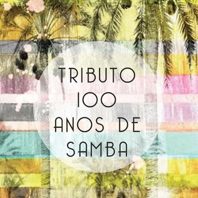 TRIBUTO 100 ANOS DE SAMBA